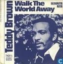Walk The World Away