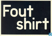 "B080245 - Fairtrade / Max Havelaar ""Fout shirt"""
