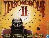Terrordrome II - The Hardcore Cyberpunk - 21st Century Gabba Trance