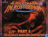 A Nightmare In Rotterdam Part 6 - The Ultimate Hardcore Compilation