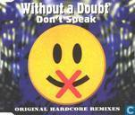 Don't Speak (Original Hardcore Remixes)