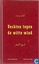 Vechten tegen de witte wind. - Een speurtocht naar het dagelijks leven van vier Marokkaanse families in het Oude Noorden in Rotterdam.