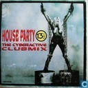 "House Party 13½ - ""The Cyberactive Clubmix """