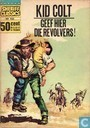 Bandes dessinées - Kid Colt - Geef hier die revolvers!