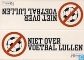 U000904 - Niet Over Voetbal Lullen
