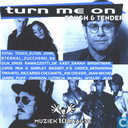 Turn Me On - Tough & Tender