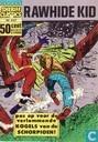 Strips - Rawhide Kid - Pas op voor de verlammende kogels van de Schorpioen!