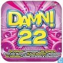 Damn! 22