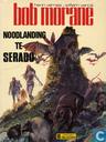 Bandes dessinées - Bob Morane - Noodlanding te Serado