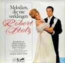 Melodien, die nie verklingen von und mit Robert Stolz