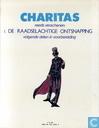 Comics - Charitas - De raadselachtige ontsnapping