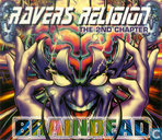 Ravers Religion: The 2nd Chapter - Braindead