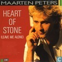Heart of stone (Leave me alone)