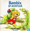 Bambix op avontuur