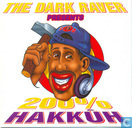 The Dark Raver Presents 200% Hakkûh