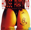 House Party 10 - The Hardcore Mix