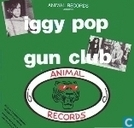 Animal Records presents: Iggy Pop - Gun Club