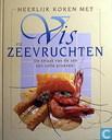 Heerlijk koken met vis en zeevruchten