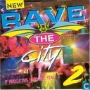 Rave The City 2