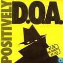 Positively D.O.A.