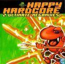 Happy Hardcore - 2 Ultimate Megamixes