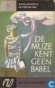 De muze kent geen Babel