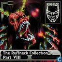 The Ruffneck Collection Part VIII