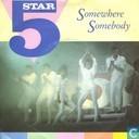 Somewhere somebody