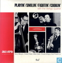 Playin'/Smilin'/Fightin'/Cookin' with the Vertigo Quartet