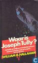 Waar is Joseph Tully?
