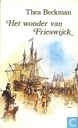 Boeken - Beckman, Thea - Het wonder van Frieswijck