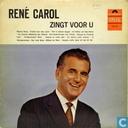 René Carol zingt voor u