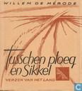 Tusschen ploeg en Sikkel: verzen van het land