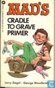 Mad's Cradle to Grave Primer