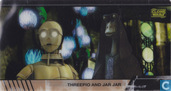 Threepio and Jar Jar