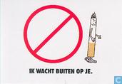 """B080239 - www.horecarookvrij.nl """"Ik wacht buiten op je"""""""