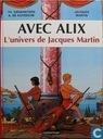 Avec Alix - L' univers de Jacques Martin