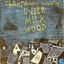 Dylan Thomas Narrating Under Milk Wood