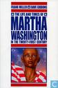 The life and times of Marhta Washington in the twenty-first century