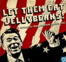 Let Them Eat Jellybeans!