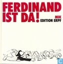 Ferdinand ist da!