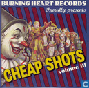 Cheap shots vol. III