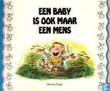 Een baby is ook maar een mens