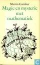 Magie en mysterie met mathematiek