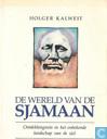 De wereld van de sjamaan