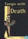 Tango with Death
