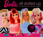 Barbie + All dolled up + Celebrating 50 years of Barbie
