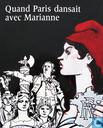 Quand Paris dansait avec Marianne