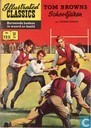 Strips - Tom Brown [Hughes] - Tom Browns schooljaren
