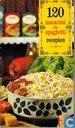 120 macaroni & spagetti recepten van Nederlandsche huisvrouwen